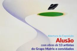 Cartaz da inauguração da exposição Alusão: livre criação sobre um olhar fotográfico