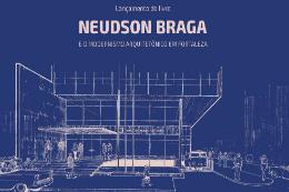 Cartaz de lançamento do livro sobre o arquiteto Neudson Braga