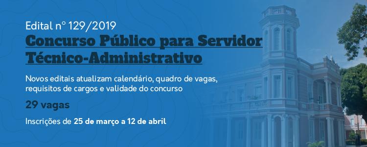 Confira as novidades do concurso do Edital nº 129/2019.