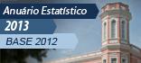 Consulte o Anuário Estatístico 2013 - Base 2012