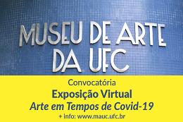 """Imagem: Detalhe do cartaz da exposição """"Arte em Tempos de COVID-19"""", a primeira exclusivamente virtual que o MAUC realiza em sua história (Foto:Divulgação)"""