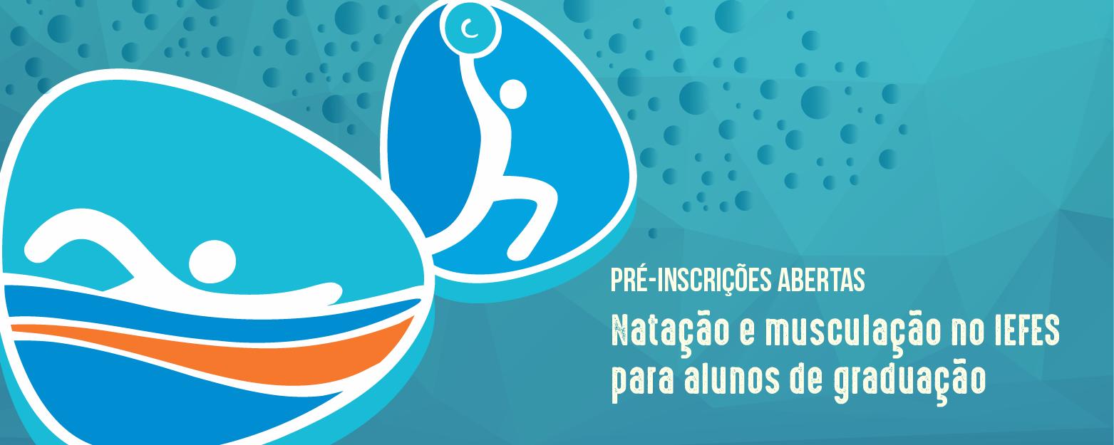 Clique aqui e saiba mais sobre a pré-inscrição para natação e musculação no IEFES