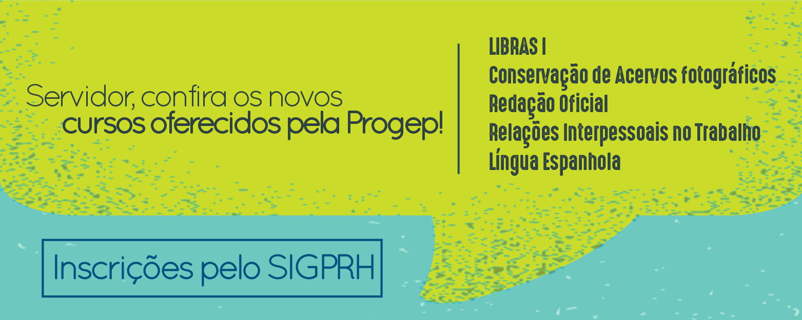Clique e saiba mais sobre os novos cursos oferecidos pela Progep