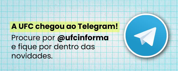 Clique e saiba como se inscrever nos canais @ufcinforma no Telegram.